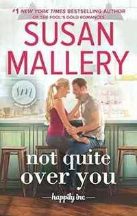 Not Quite Over You (Happily Inc) by Susan Mallery - Hardcover - from Rose & Thyme NYC and Biblio.com