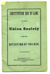 Constitution and By-Laws of the Union Society for the Detection of Thieves.