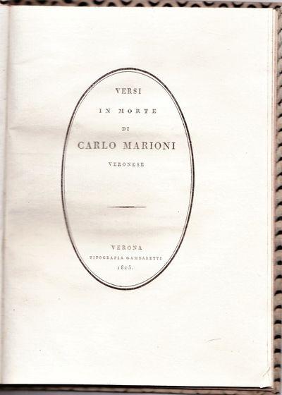 Verona: Tipografia Gambaretti, 1805. Only edition. Fine/A collection of occasional verse commemorati...