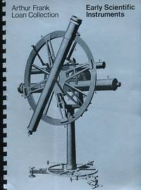 Early Scientific Instruments. Arthur Frank Loan Collection