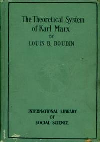 THE THEORETICAL SYSTEM OF KARL MARX : In the Light of Recent Criticism