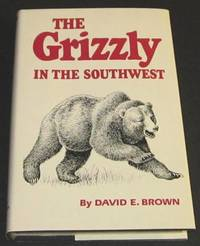 The Grizzly in the Southwest - Documentary of an Extinction (unread 1st)