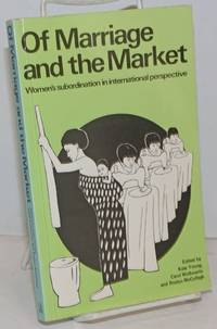 image of Of Marriage and the Market: women's subordination in international perspective
