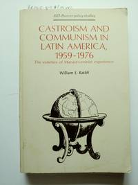 Castroism and Communism in Latin America 1959-1976