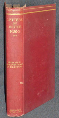 The Letters of Victor Hugo: From Exile  and After the Fall of the Empire; Edited by Paul Meurice