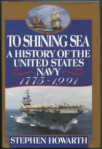 image of To Shining Sea: A History of the United States Navy, 1775-1991