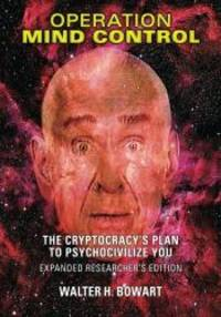 image of Operation Mind Control: The Cryptocracy's Plan to Psychocivilize You (Expanded Researcher's Edition)