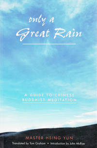 Only a Great Rain: A Guide to Chinese Buddhist Meditation.