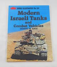 Modern Israeli Tanks and Combat Vehicles (Tanks Illustrated)