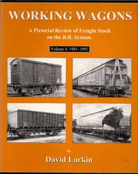 Working Wagons: A Pictorial Review of Freight Stock on the B.R. System - Volume 4 1985-1992