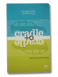 image of Cradle to Cradle: Remaking the Way We Make Things