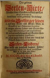 image of Der getreue Seelen - Hirte, welcher feine Schäflein in Woth und Tod pfleget.