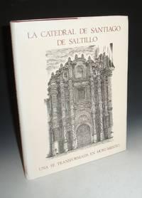 image of A Catedral De Santiago De Saltillo, Una Fe Transformada in Monumento