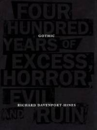Gothic: Four Hundred Years of Excess, Horror, Evil and Ruin