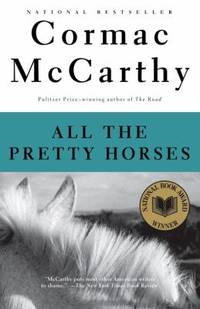 All the Pretty Horses (The Border Trilogy, Book 1) by McCarthy, Cormac - 1993