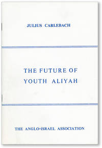 Report by Mr. Julius Carlebach [...] The Future of Youth Aliyah