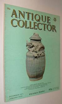 The Antique Collector Magazine, December 1971/Janaury 1972 - Christmas Number