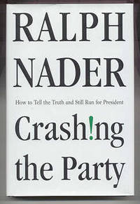 NY: Thomas Dunne Books, 2002. First edition, first prnt. Signed by Nader on the title page to which ...