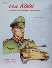 Von Kleist:  From Hussar to Panzer General