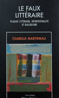 image of Le faux littéraire : plagiat littéraire, intertextualité et dialogisme