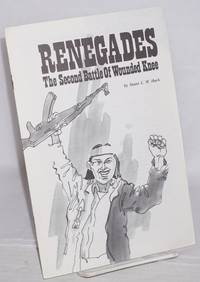 Renegades: the second battle of Wounded Knee