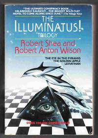 The Illuminatus! Trilogy  (The Eye in the Pyramid, The Golden Apple,  Leviathan)