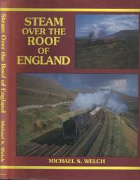 Steam Over the Roof of England: Settle and Carlisle in Steam Days
