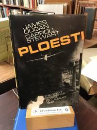 Ploesti: the Great Ground-Air Battle 1 Aug. 1943