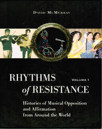 image of Rhythms of Resistance Vol 1: Histories of Musical Opposition and Affirmation from Around the World