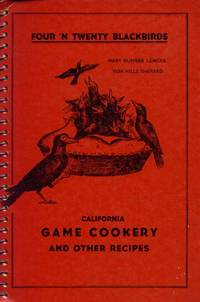 image of Four 'N Twenty Blackbirds; A Book on Game Cookery with Other Recipes Based Upon Products of Northern Califonia