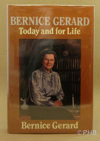 Bernice Gerard: Today and for Life