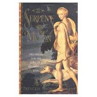 The Serpent and the Moon: Two Rivals for the Love of a Renaissance King (Hardcover)