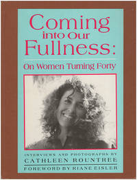 On Women Turning Forty: Coming into Our Fullness