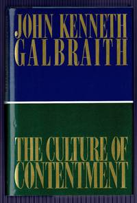 The Culture of Contentment by  John Kenneth Galbraith - 1st Edition 1st Printing - 1992 - from Granada Bookstore  (Member IOBA) (SKU: 039963)