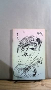 Dust No. 13 Summer 1969 Vol. IV No. 1 by  Andrew [editor] CURRY - First - 1969 - from Horizon Books (SKU: 63450)