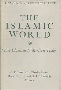 The Islamic World From Classical to Modern Times__Essays in Honor of Bernard Lewis