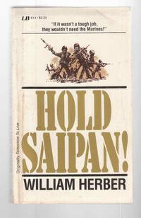 Hold Saipan! by  William Herber - Paperback - 1979 - from Riverwash Books and Biblio.com