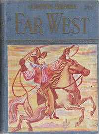 Far West: figuras y costumbres del oeste norteamericano (Biblioteca Billiken)