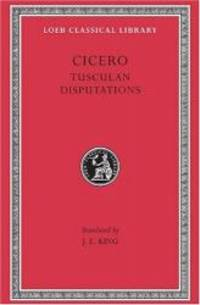 Cicero: Tusculan Disputations (Loeb Classical Library) by Cicero - Hardcover - 2002-02-03 - from Books Express (SKU: 0674991567n)