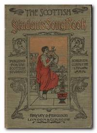 The Scottish Students' Songbook Published for the Scottish Students'  Songbook Committee Ltd