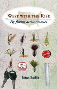 West with the Rise : Fly-Fishing Across America