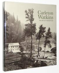 Carleton Watkins: The Art of Perception