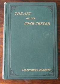 The Art of the Bone-Setter - A Testimony and a Vindication