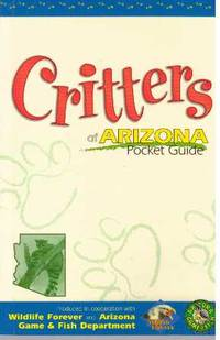 CRITTERS OF ARIZONA; Pocket Guide