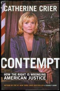 image of Contempt: How The Right Is Wronging American Justice