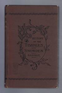The History & Topography of the Townships of Little Timble, Great Timble and the Hamlet of Snowden, In the West Riding of the County of York by William Grainge - First Edition - 1895 - from Bailgate Books Ltd and Biblio.com