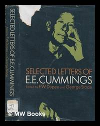 Selected letters of E. E. Cummings / edited by F. W. Dupee and George Stade