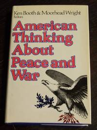 American Thinking About Peace and War: New Essays on American Thought and Attitudes