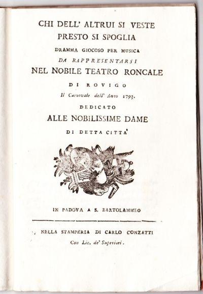 Padova: Carlo Conzatti, 1793. Very Good/A road production of Cimarosa's comic opera of 1784, here pe...