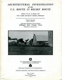 Architectural Investigation of the U. S. Route 13 Relief Route: Route 7 to U. S. Route 113, New Castle and Kent Counties, Delaware
